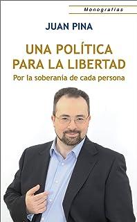 Una política para la Libertad: Por la soberanía de cada