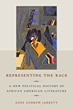 Representing the Race: A New Political History of African American Literature