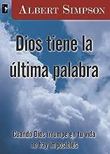 Dios tiene la última palabra (Spanish Edition)