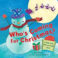 Who's Coming for Christmas?: A Holly Jolly Lift-the-Flap Book
