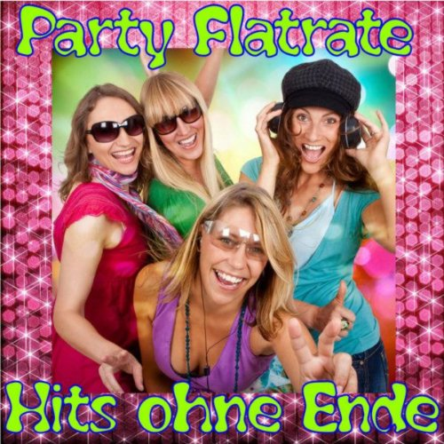 Party Flatrate - Hits ohne Ende (Das geht ab im Sommer 2010)