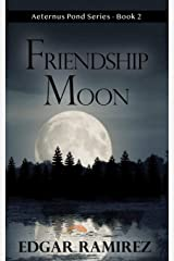 Friendship Moon: Aeternus Pond Series - Book 2 Paperback