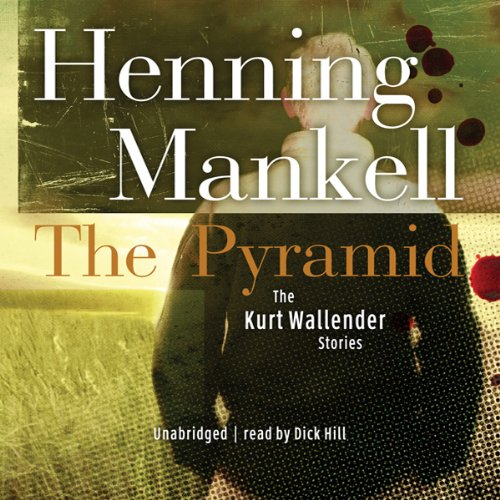 The Pyramid and Four Other Kurt Wallander Mysteries audiobook cover art