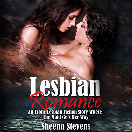 Lesbian Romance FF: A Fiction Story Where the Maid Gets Her Way audiobook cover art