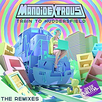 Train to Huddersfield (The Remixes)