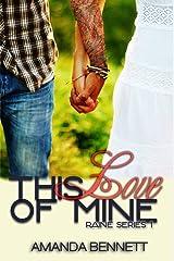 This Love of Mine (Raine Series #1) Kindle Edition