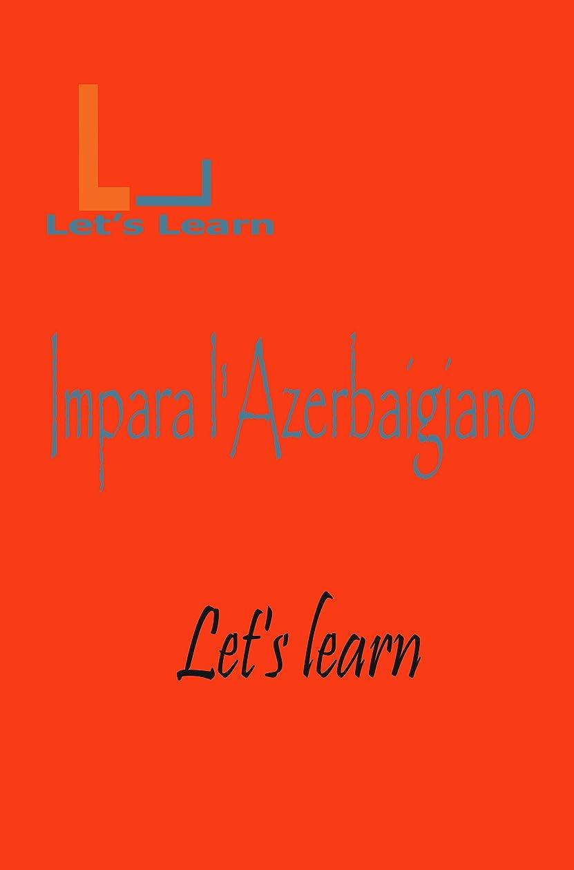 全体アラスカ誰Let's Learn- Impara l'Azerbaigiano (Italian Edition)
