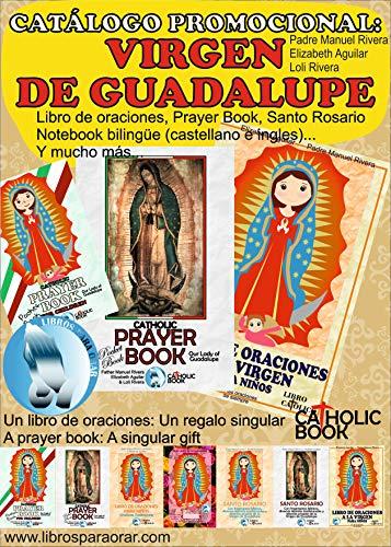 CATÁLOGO PROMOCIONAL: VIRGEN DE GUADALUPE: Libro de oraciones, Prayer book, Santo Rosario, Notebook bilingüe (castellano e inglés)... Y mucho más...