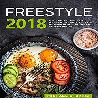Freestyle 2018: The Ultimate Weight Loss Program with over 100 Quick and Easy Delicious Recipes to Lose Fat and Stay Healthy                   By:                                                                                                                                 Michael S. Davis                               Narrated by:                                                                                                                                 Joana Garcia                      Length: 4 hrs and 39 mins     Not rated yet     Overall 0.0