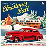 Headin' For The Christmas Ball: 14 Swing And R&B Christmas Crooners(Various Artists)