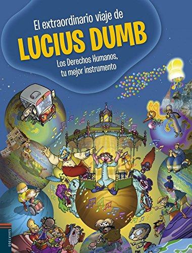El extraordinario viaje de Lucius Dumb (Ed. Especial Alquitara)