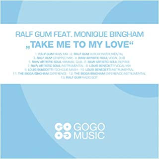 Take Me to My Love (feat. Monique Bingham) [The Bigga Bingham Experience]