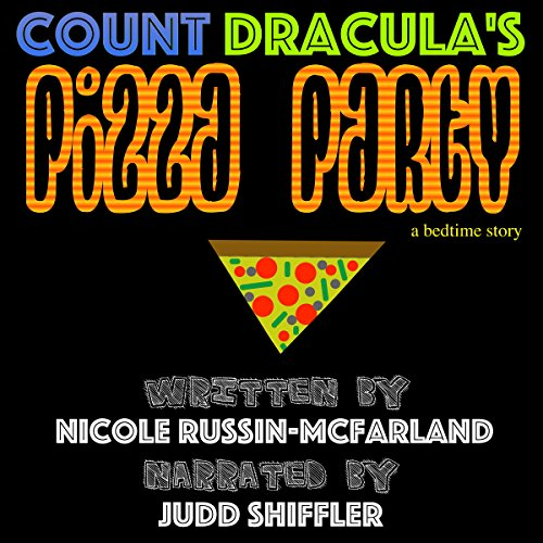 Count Dracula's Pizza Party: A Bedtime Story audiobook cover art