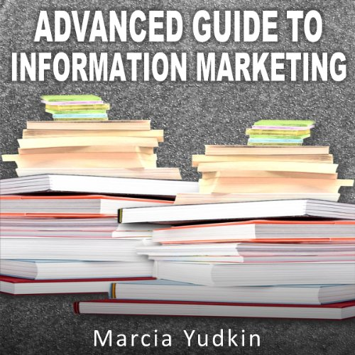 Advanced Guide to Information Marketing audiobook cover art
