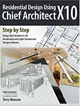 Residential Design Using Chief Architect X10