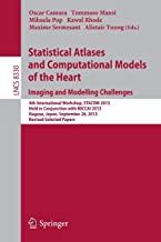 Statistical Atlases and Computational Models of the Heart. Imaging and Modelling Challenges (Lecture Notes in Computer Science)