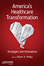 America's Healthcare Transformation (Strategies and Innovations)