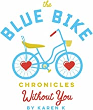 The Blue Bike Chronicles: Without You