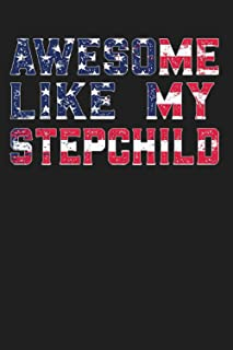 Awesome Like My Stepchild: 4th of July American Flag Awesome Like My Stepchild - 4th Of July gift, Perfect 4th Of July Pre...