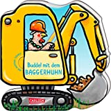 Mein kleiner Fahrzeugspaß: Buddel mit dem Baggerhuhn: Lustiges Reimebuch mit Klappen in Autoform - ab 18 Monaten