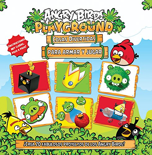 Angry Birds cosas divertidas para armar y jugar / Angry Birds Fun things to Make and Do (Angry Birds Playground)