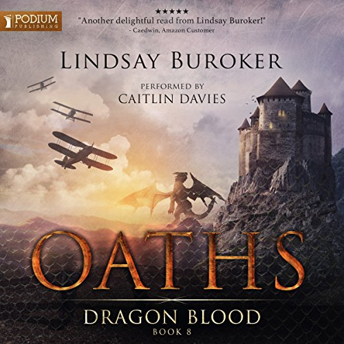 Oaths     Dragon Blood, Book 8              By:                                                                                                                                 Lindsay Buroker                               Narrated by:                                                                                                                                 Caitlin Davies                      Length: 10 hrs and 55 mins     28 ratings     Overall 4.8