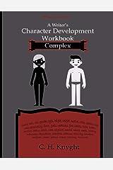 Character Development Workbooks : Complex (Workbooks for writers) ペーパーバック