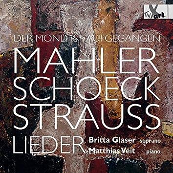 Der Mond ist aufgegangen: Lieder by Mahler, Schoeck & Strauss