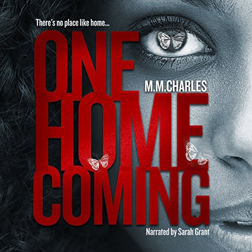 One Homecoming                   By:                                                                                                                                 M.M. Charles                               Narrated by:                                                                                                                                 Sarah Grant                      Length: 7 hrs and 28 mins     3 ratings     Overall 5.0