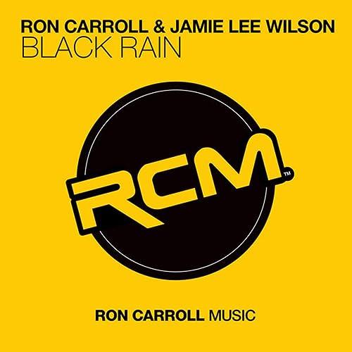 Black Rain (Alex Kenji & Ron Carroll Mix) de Ron Carroll and ...