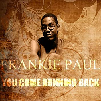 You Come Running back