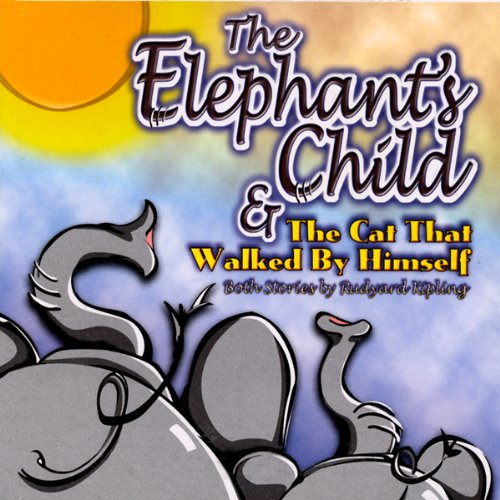The Elephant's Child and The Cat That Walked By Himself cover art