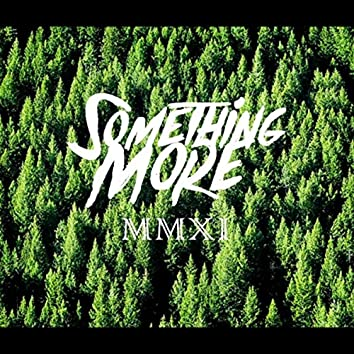Something More MMXI