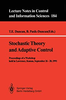 Stochastic Theory and Adaptive Control: Proceedings of a Workshop held in Lawrence, Kansas, September 26 - 28, 1991