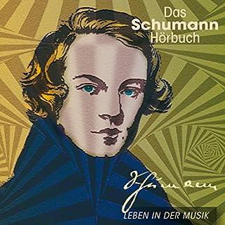 Das Schumann-Hörbuch. Leben in der Musik Titelbild