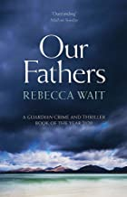 Our Fathers: A gripping, tender novel about fathers and sons from the highly acclaimed author