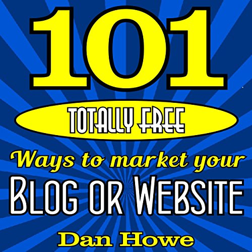 101 Totally Free Ways to Get Advertising for Your Website or Blog                   By:                                                                                                                                 Dan Howe                               Narrated by:                                                                                                                                 Eddie Frierson                      Length: 1 hr and 33 mins     1 rating     Overall 1.0