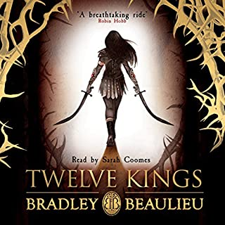 Twelve Kings     The Song of the Shattered Sands              By:                                                                                                                                 Bradley Beaulieu                               Narrated by:                                                                                                                                 Sarah Coomes                      Length: 25 hrs and 51 mins     93 ratings     Overall 4.1