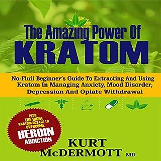 The Amazing Power of Kratom audiobook cover art