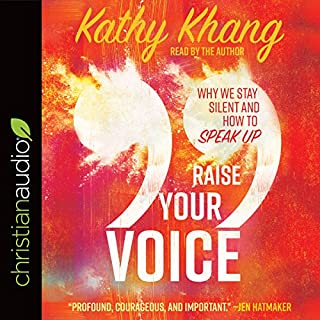 Raise Your Voice     Why We Stay Silent and How to Speak Up              Auteur(s):                                                                                                                                 Kathy Khang                               Narrateur(s):                                                                                                                                 Kathy Khang                      Durée: 5 h et 12 min     Pas de évaluations     Au global 0,0