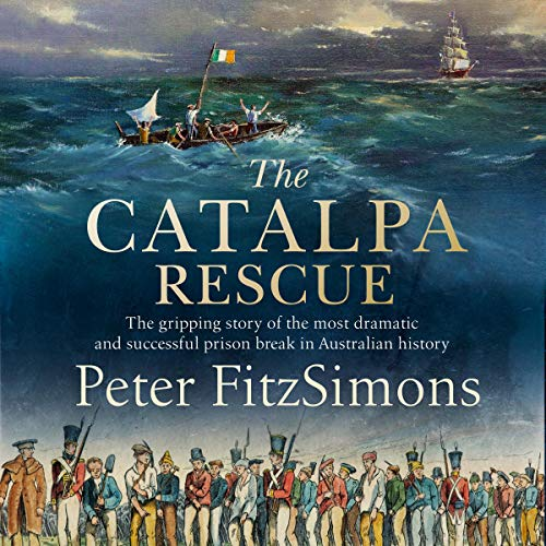 The Catalpa Rescue     The Gripping Story of the Most Dramatic and Successful Prison Break in Australian History              By:                                                                                                                                 Peter FitzSimons                               Narrated by:                                                                                                                                 Michael Carman                      Length: 16 hrs and 20 mins     14 ratings     Overall 4.6