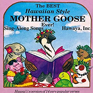 The Best Hawaiian Style Mother Goose Ever! Sing-Along Songs