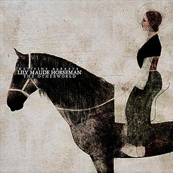 Lily Maude Horseman: The Otherworld