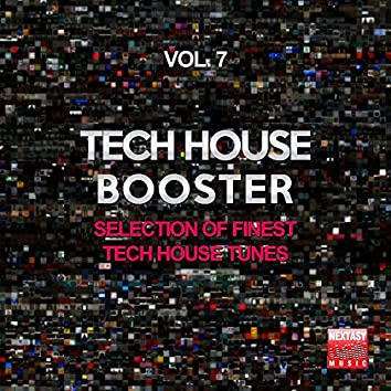 Tech House Booster, Vol. 7 (Selection Of Finest Tech House Tunes)