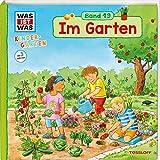 WAS IST WAS Kindergarten Band 19 Im Garten