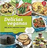 Delicias veganas: Más de 80 exquisitas recetas (Cocina Natural)