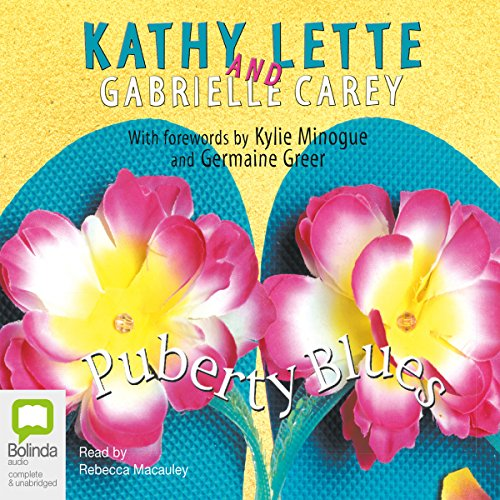 Puberty Blues                   By:                                                                                                                                 Kathy Lette,                                                                                        Gabrielle Carey                               Narrated by:                                                                                                                                 Rebecca Macauley                      Length: 2 hrs and 44 mins     2 ratings     Overall 3.0