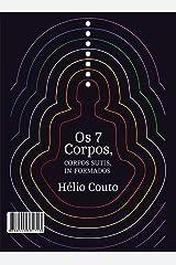 Os 7 Corpos: Corpos sutis in-formados eBook Kindle