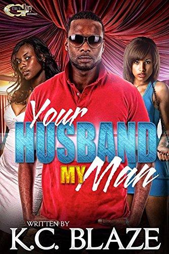 Book: YOUR HUSBAND MY MAN by K.C. Blaze