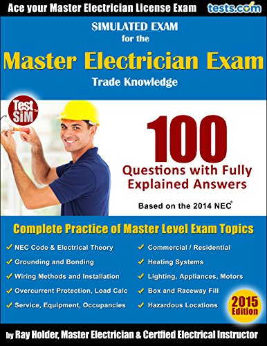 Simulated Exam for the Master Electrician Exam: Based on the 2014 NEC with Fully Explained Answers (English Edition)